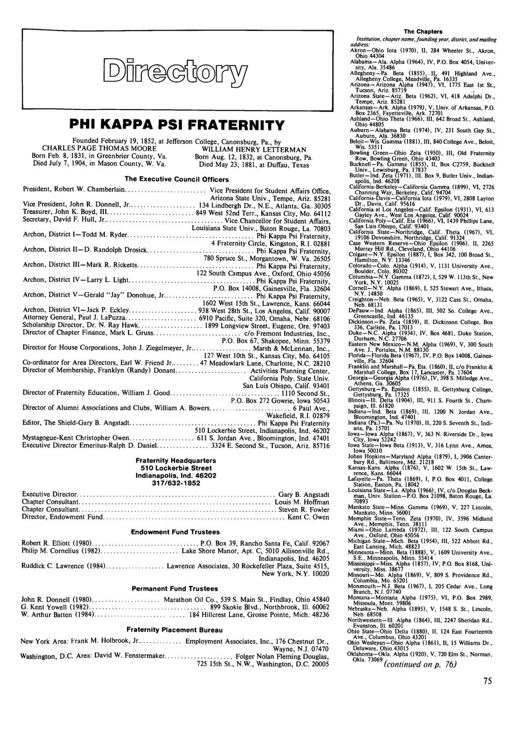PHI KAPPA PSI FRATERNITY Founded February 19, 1852, at Jefferson College, Canonsburg, Pa., by CHARLES PAGE THOMAS MOORE WILLIAM HENRY LETTERMAN Born Feb. 8, 1831, in Greenbrier County, Va. Born Aug.