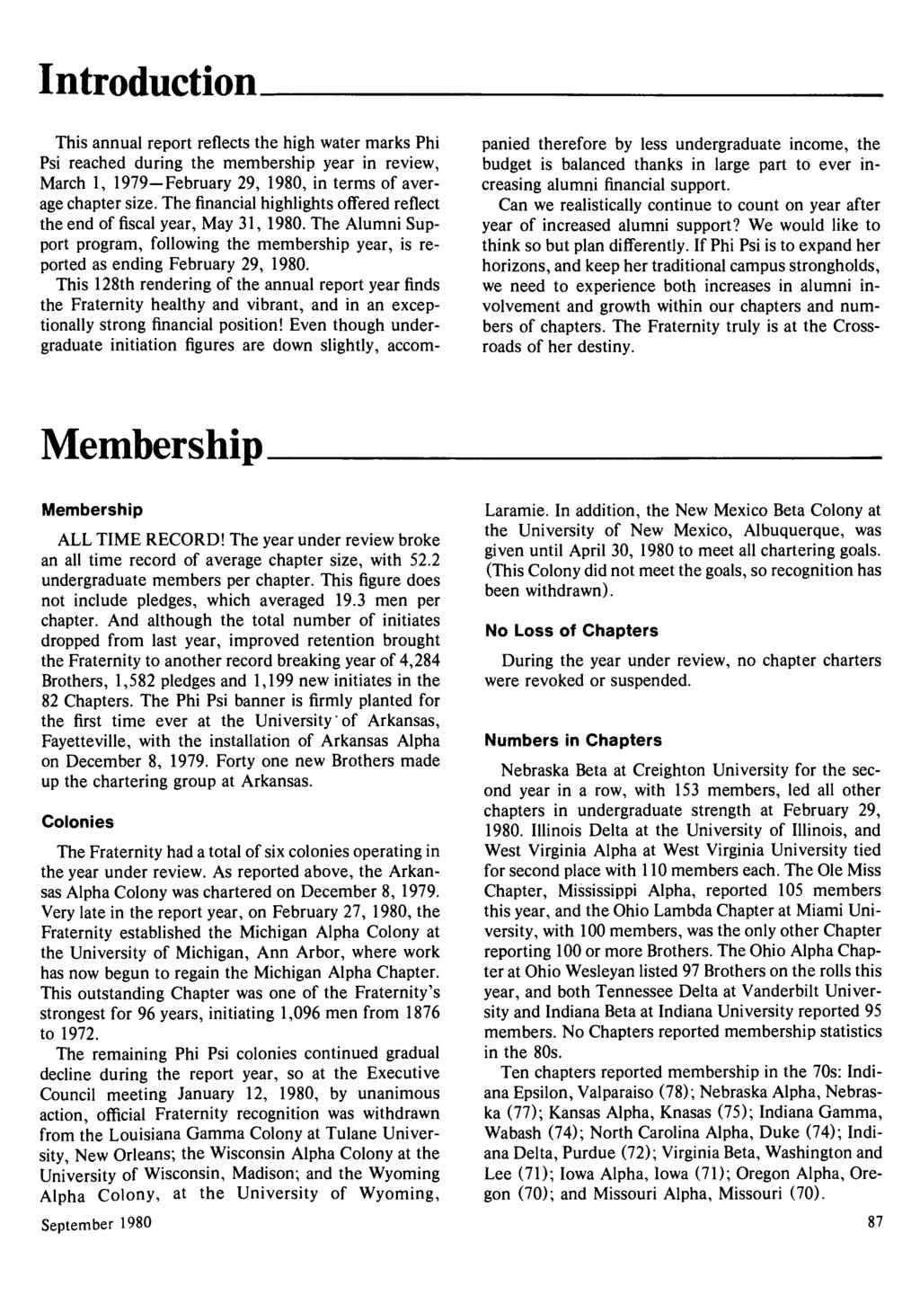 Introduction This annual report reflects the high water marks Phi Psi reached during the membership year in review, March 1, 1979 February 29, 1980, in terms of average chapter size.