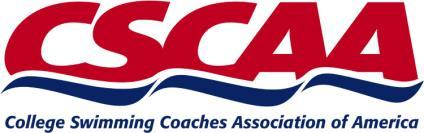 College Swimming Coaches Association of America- For Immediate Release March 5, 2014 Contact: Joel Shinofield, Executive Director (540) 460-6563; joel@cscaa.
