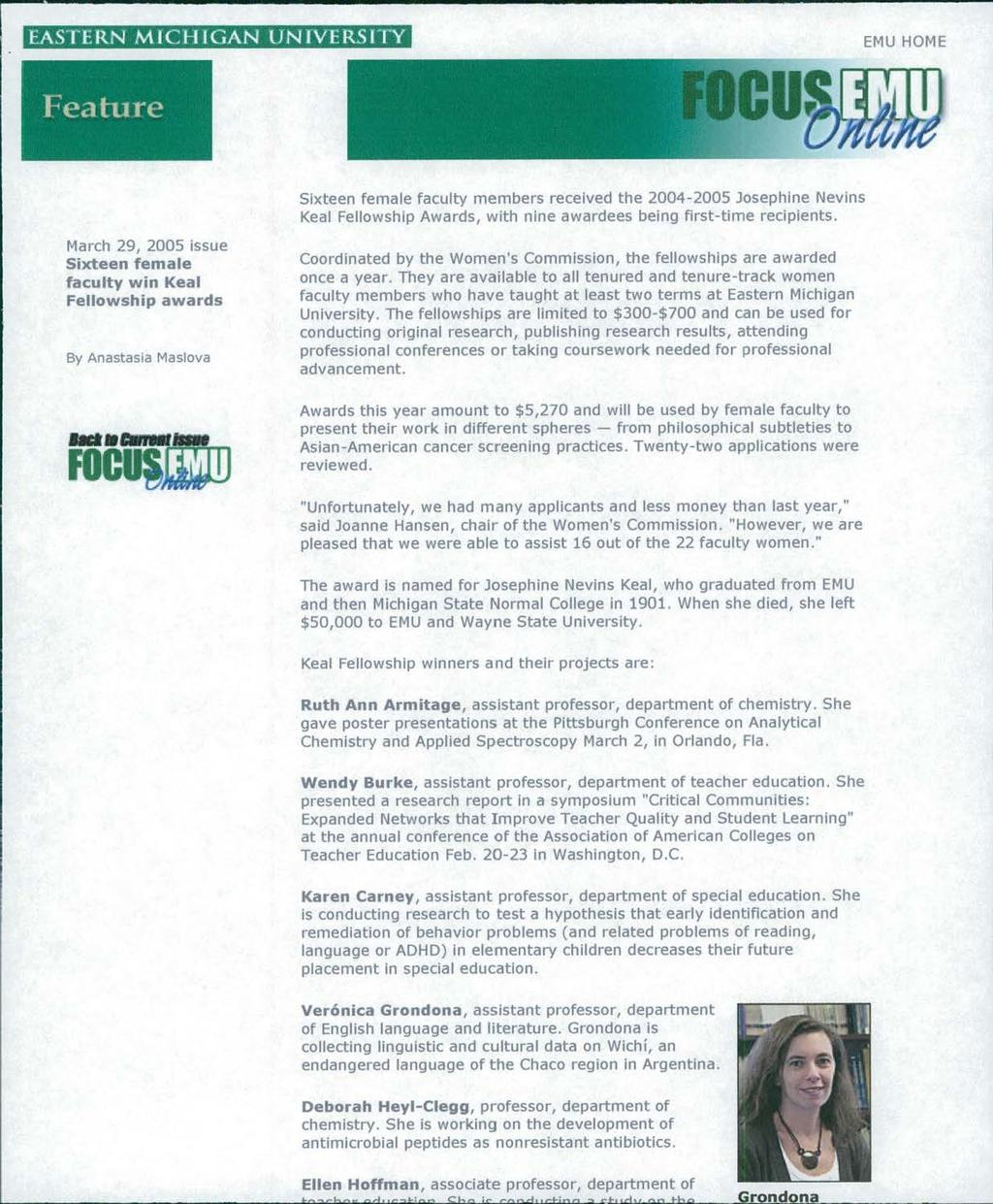 "Ellen Hoffman, associate professor, department of ~ ~ ~ ~ ~ ~ -l:.t:>..::u::.b..c""'--""..d..ul.c..:>.ti '.<>.e... Grondona EASTERN MICHIGAN UNIVERSITY Feature Sixteen female faculty members received the 2004-2005 Josephine Nevins Keal Fellowship Awards, with nine awardees being first-time recipients."