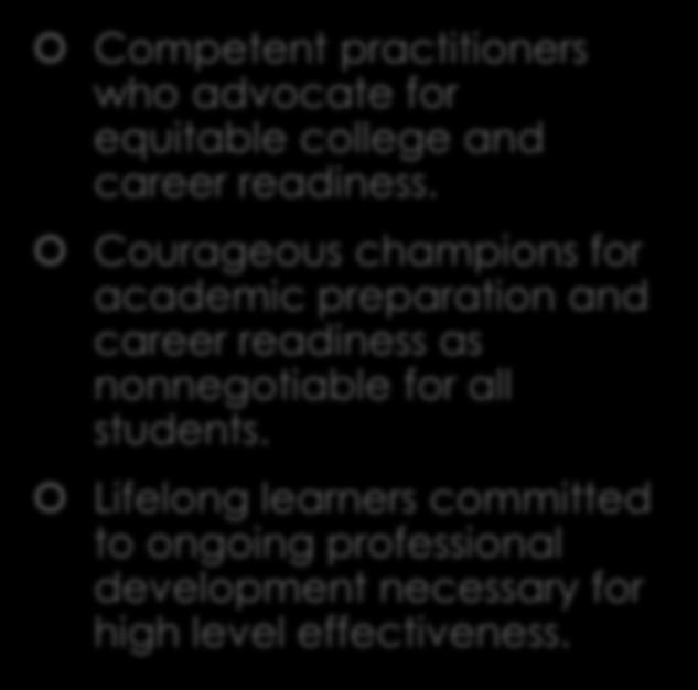 Competent practitioners who advocate for equitable  Courageous champions for academic