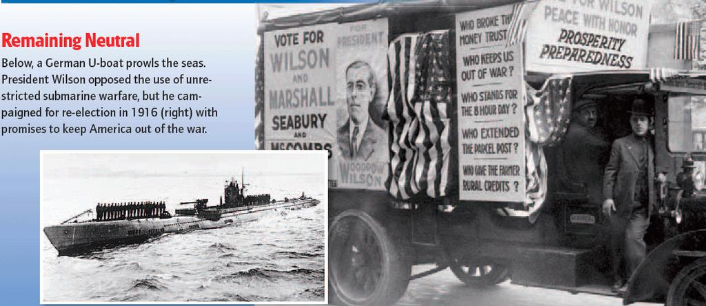 Part 2: The United States in World War I Section 2B: Heading Toward War Germany promised not to attack neutral ships (Sussex Pledge, 1916) Wilson was reelected in