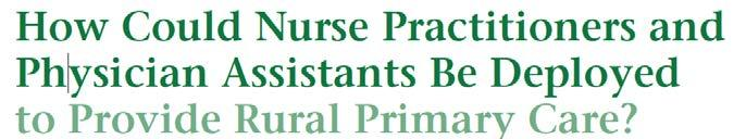 ISSUE: ACCESS TO PRIMARY CARE PAs and NPs provide substantial portions of primary care visits in both rural and urban settings.