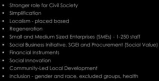 eu Next Programme 2014-20 Stronger role for Civil Society Simplification Localism - placed based Regeneration Small and