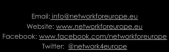 working is crucial Thank you! Email: info@networkforeurope.eu Website: www.