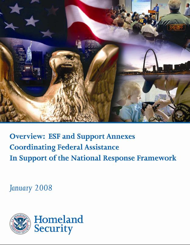 Coordination of Federal Resources The Emergency Support Functions (ESF s) provide the structure for coordinating Federal