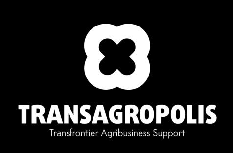 TransAgropolis Transfrontier Agribusiness Support Objective: Development of an adequate agricultural