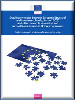 Synergies with ESIF Guide on synergies ESIF/H2020/other R&I EU programmes (e.g. ESIF <->MSCA-COFUND) http://ec.europa.eu/regional_policy/sources/docgener/guides/synergy/synergies_en.