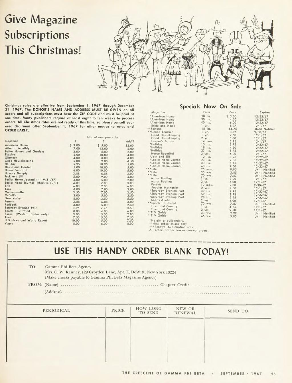 Give Magazine Subscriptions This Christmas! Christmas rates are effective from September 1, 1 967 through December 31, 1967.