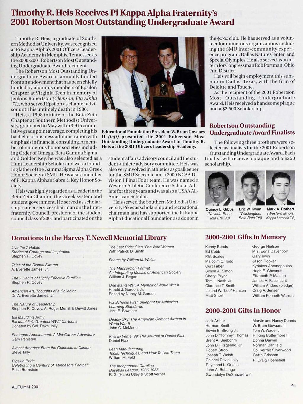 Timothy R. Heis Receives Pi Kappa Alpha Fraternity's 2001 Robertson Most Outstanding Undergraduate Award Timothy R.