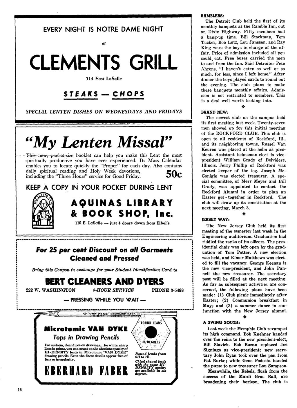 "16 EVERY NIGHT IS NOTRE DAME NIGHT at CLEMENTS GRILL STEAKS 514 East LaSalle CHOPS SPECIAL LENTEN DISHES ON WEDNESDAYS AND FRIDAYS ""My Lenten Missal"" This newj-peeket-size booklet can help you make"