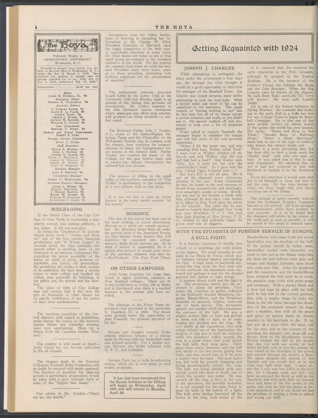 THE H O Y A Published Weekly at GEORGETOWN UNIVERSITY Washington, D. C. Entered as second class matter Jan. 31, 1920, at the post office at Washington, D. C, under the Act of March 3, 1879.