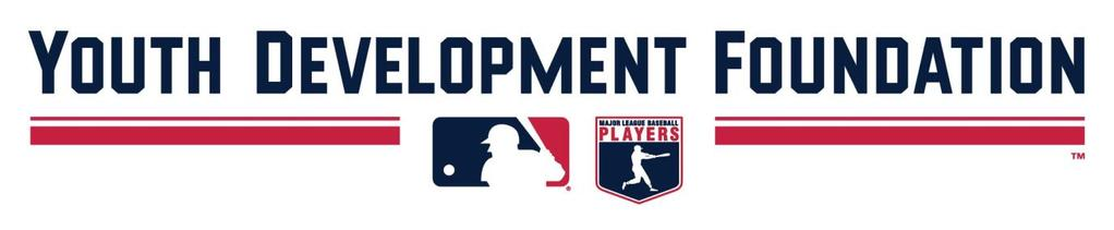 HOW TO APPLY FOR A MLB-MLBPA YOUTH DEVELOPMENT FOUNDATION GRANT PLEASE READ!