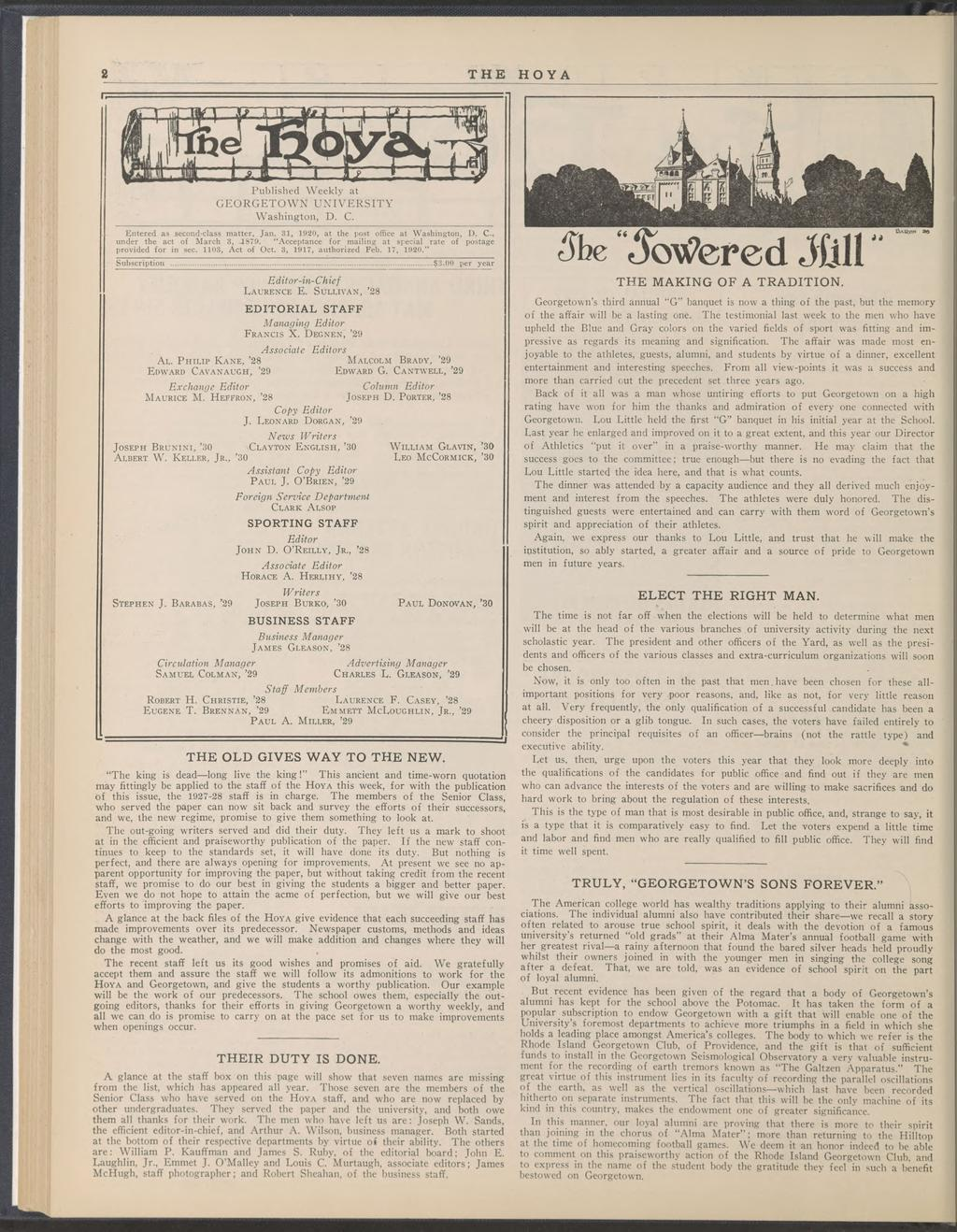 THE HOYA Published Weekly at GEORGETOWN UNIVERSITY Washington, D. C. Entered as second-class matter, Jan. 81, 11120, at the post office at Washington, 1). C-. under the act of March 3, -1879.