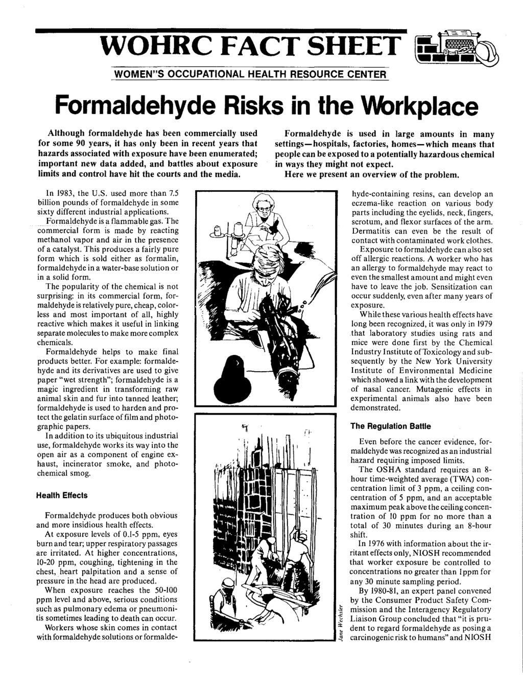 "WOHRC FACT SHEET ~ WOMEN""S OCCUPATIONAL HEALTH RESOURCE CENTER Formaldehyde Risks in the VVorkplace Although formaldehyde has heen commercially used for some 90 years, it has only heen in recent"