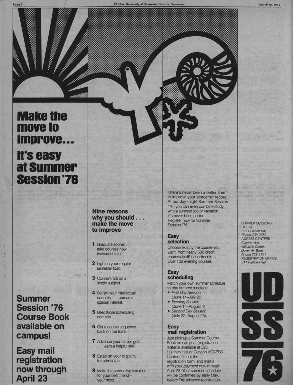 REVEW, Univers of Delaware, Newark, Delaware March 16, 1976 Make the move to improve... it's easy at summer session~78 / Summer Session '76 Course Book available on campus!