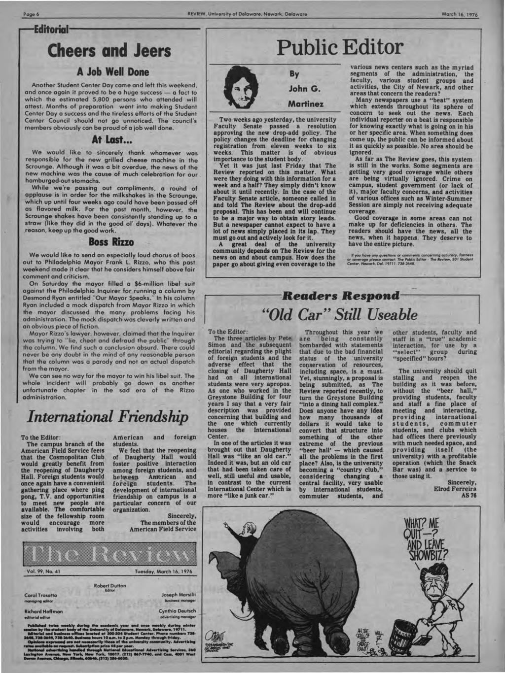 Page 6 REVEW, University of Delaware, Newark, Delaware March 16, 1976 Editorial--------- Cheers and Jeers A Job Well Done Another Student Center Day came and left this weekend, and once again it
