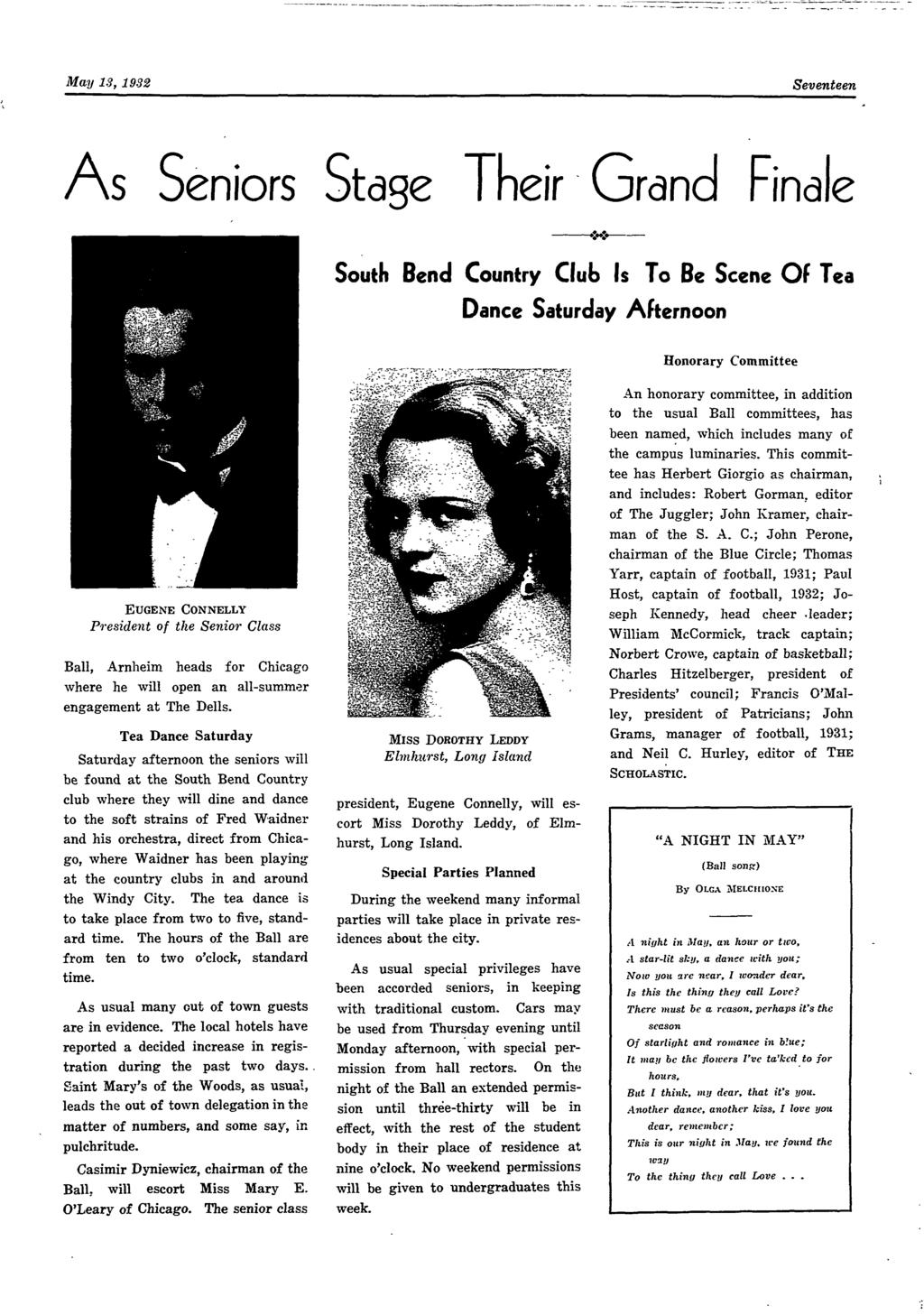 May 13, 1932 Seventeen As Seniors Stage Their Grand Finale South Bend Country Club Is To Be Scene OF Tea Dance Saturday Afternoon Honorary Committee EUGENE CONNELLY President of the Senior Class