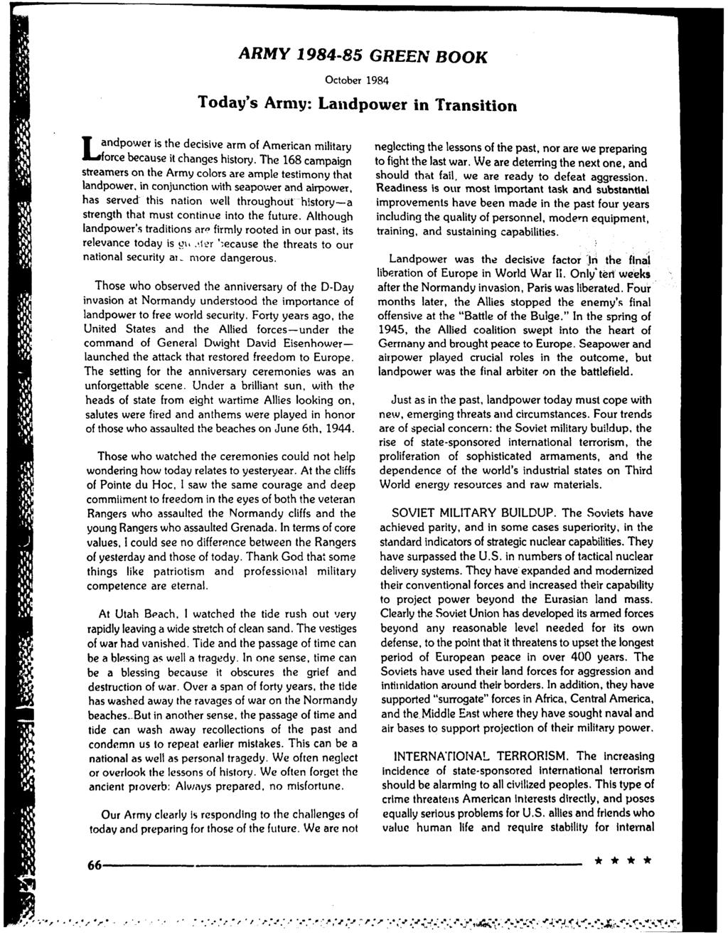 ARMY 1984-85 GREEN BOOK October 1984 Today's Army: Landpower in Transition Iandpower is the decisive arm of American military neglecting the lessons of the past, nor are we preparing,-aiorce because