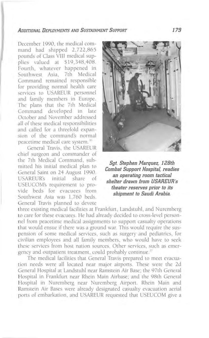 AIJDmONAL DEPLOYMENTS AND SUSTAINMENT SUPPORT 179 December 1990, the medical command had shipped 2,722,865 pounds of Class VIII medical supplies \'alued,11 Sl9.