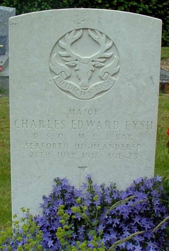 FYSH, CHARLES EDWARD. D.S.O., M.C. and Bar. Major. 1/6th (Territorial Force) Battalion, Seaforth Highlanders. Died Sunday 28 July 1918. Aged 23.