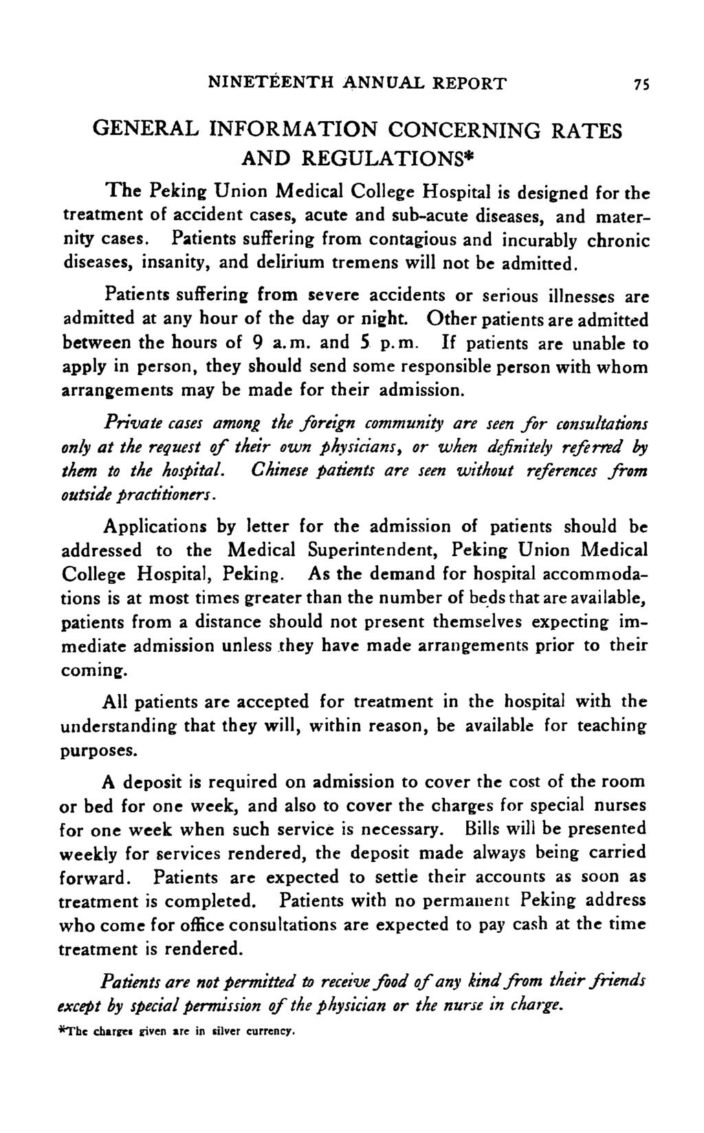NINETEENTH ANNUAL REPORT 7S GENERAL INFORMATION CONCERNING RATES AND REGULATIONS* The Peking Unin Medical Cllege Hspital is designed fr the treatment f accident cases, acute and sub-acute diseases,