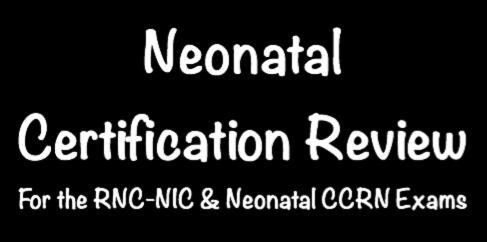 Neonatal Certification Review For the RNC-NIC & Neonatal CCRN Exams Las Vegas, Nevada