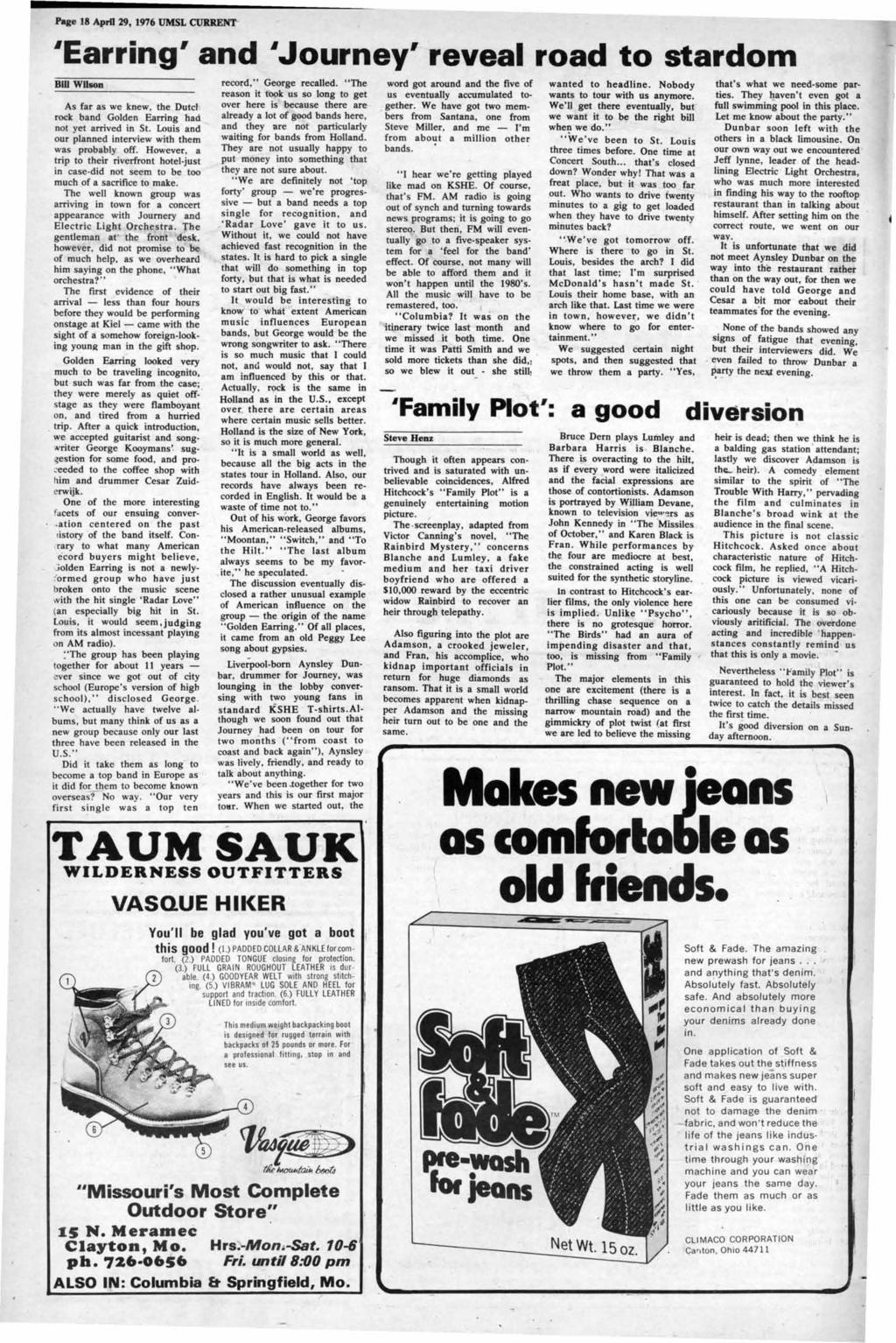 Page 18 April 29, 1976 UMSL CURRENT IEarring' and I Journey' reveal road to stardom Bm WUSOB As far as we knew, the Dutcl rock band Golden Earring had not yet a.rrived in St.