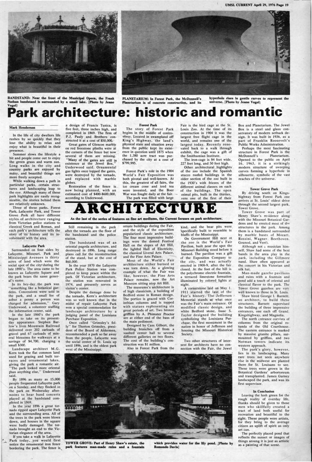 UMSL CURRENT AprU 29,1976 Page 19, BANDSTAND: Near the front of the Municipal Opera, the Frank PLANETARIUM: In Forest Park, the McDonneU's hyperbole rises In gende curves to represent the Nathan