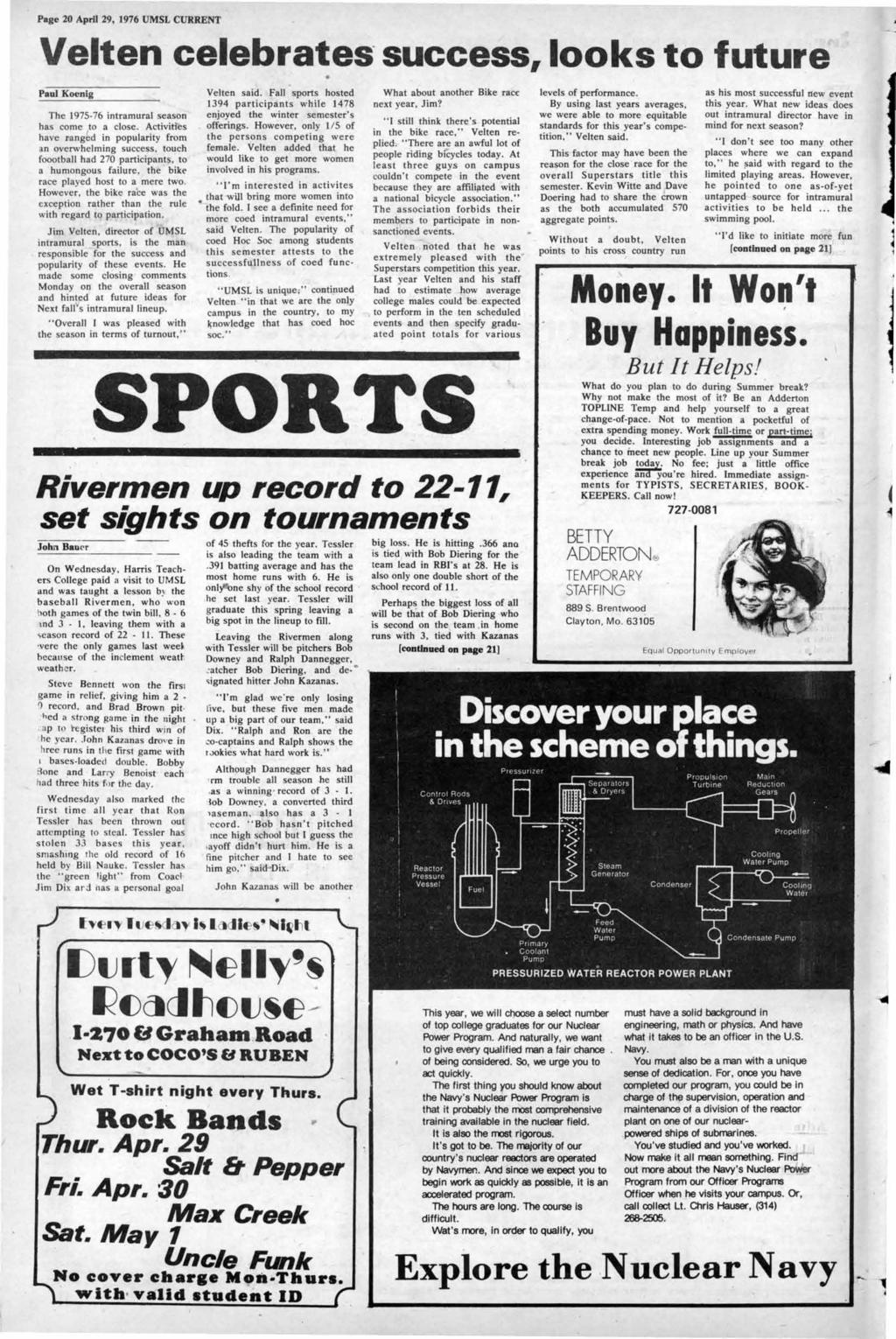 Page April 29, 1976 UMSL CURRENT Velten celebrates success, looks to future Paul Koenig The 197-76 intramural season has come to a close.