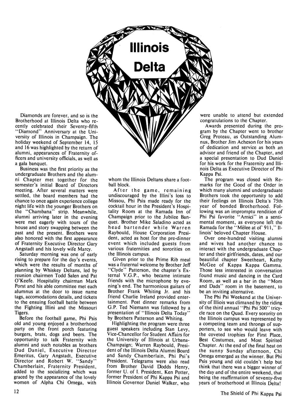 "Diamonds are forever, and so is the Brotherhood at Illinois Delta who recently celebrated their Seventy-fifth ""Diamond"" Anniversary at the University of Illinois in Champaign."