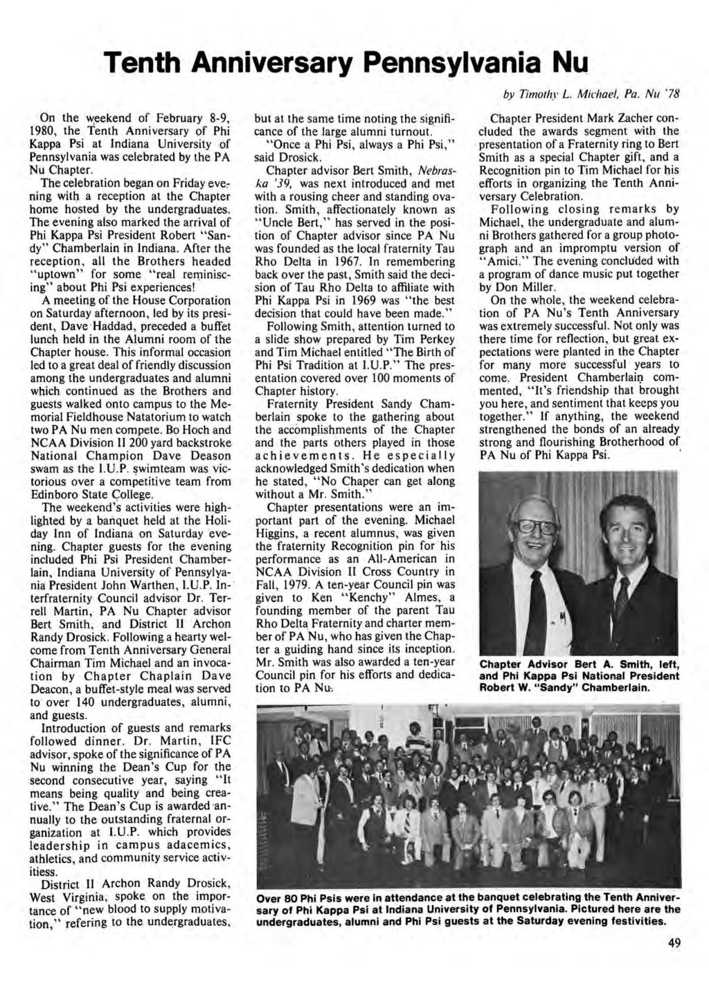 Tenth Anniversary Pennsylvania Nu On the weekend of February 8-9, 1980, the Tenth Anniversary of Phi Kappa Psi at Indiana University of Pennsylvania was celebrated by the PA Nu Chapter.