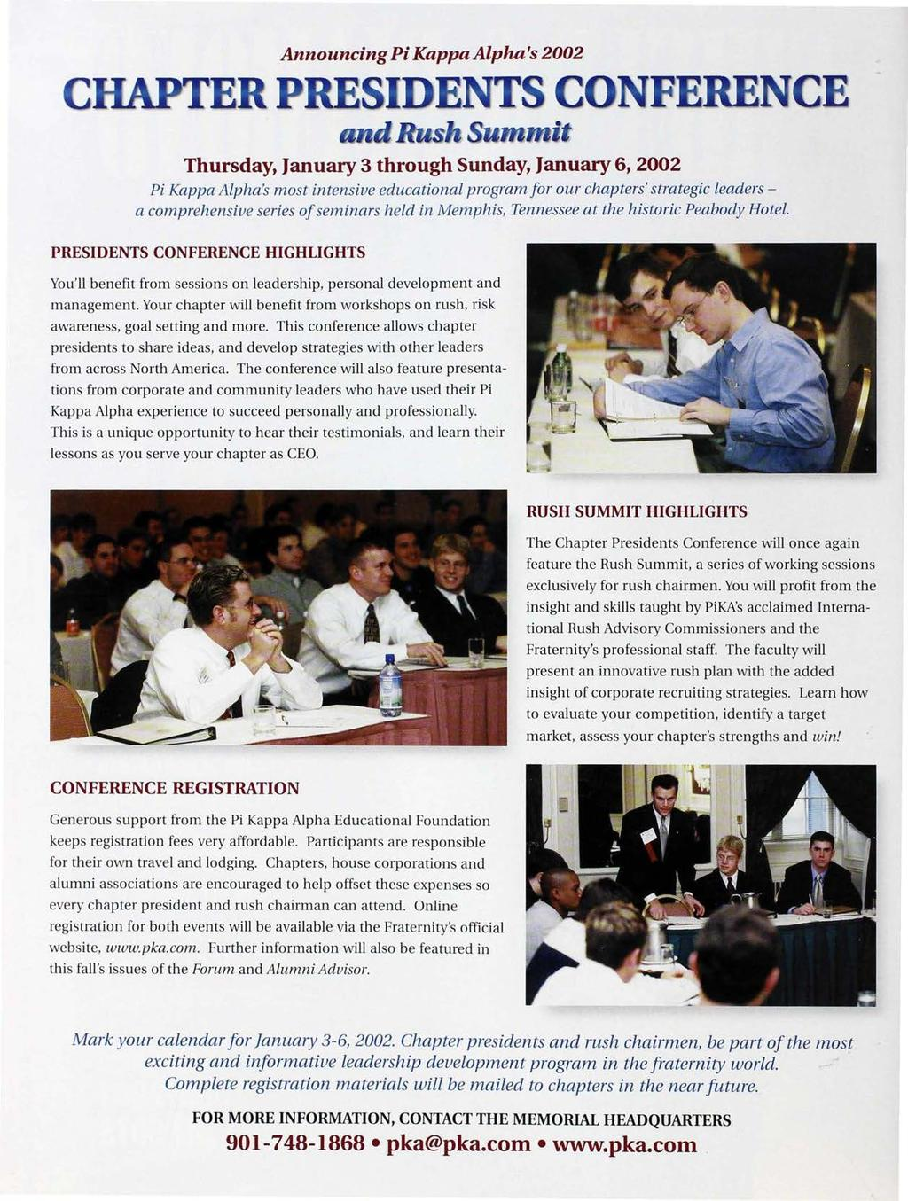 Announcing Pi Kappa Alpha's 2002 m Thursday, January 3 through Sunday, January 6, 2002 Pi Kappa Alpha's most intensive educational program for our chapters' strategic leaders - a comprehensive series