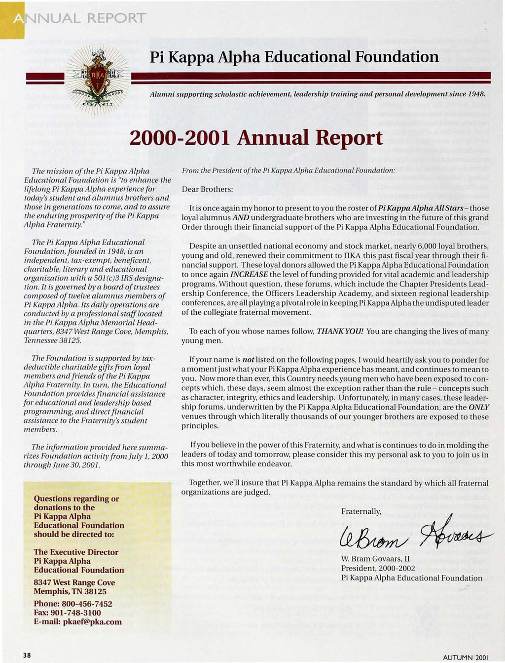 NUAL REPORT Pi Kappa Alpha Educational Foundation Alumni supporting scholastic achievement, leadership training and personal development since 1948.